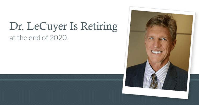 Dr. LeCuyer is retiring at the end of 2020.